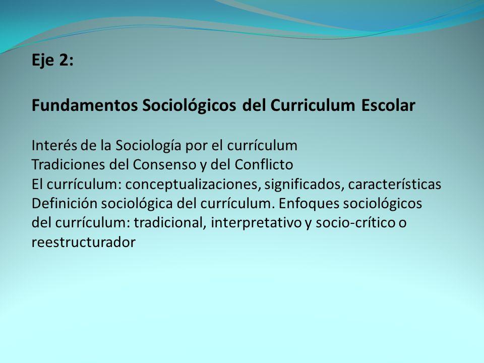 Eje 3 Fundamentos pedagógicos del Currículum Escolar: Cultura, Conocimiento, Actores y Prácticas Educativas La pedagogía es la reflexión sobre el hecho educativo, sobre las prácticas educativas…