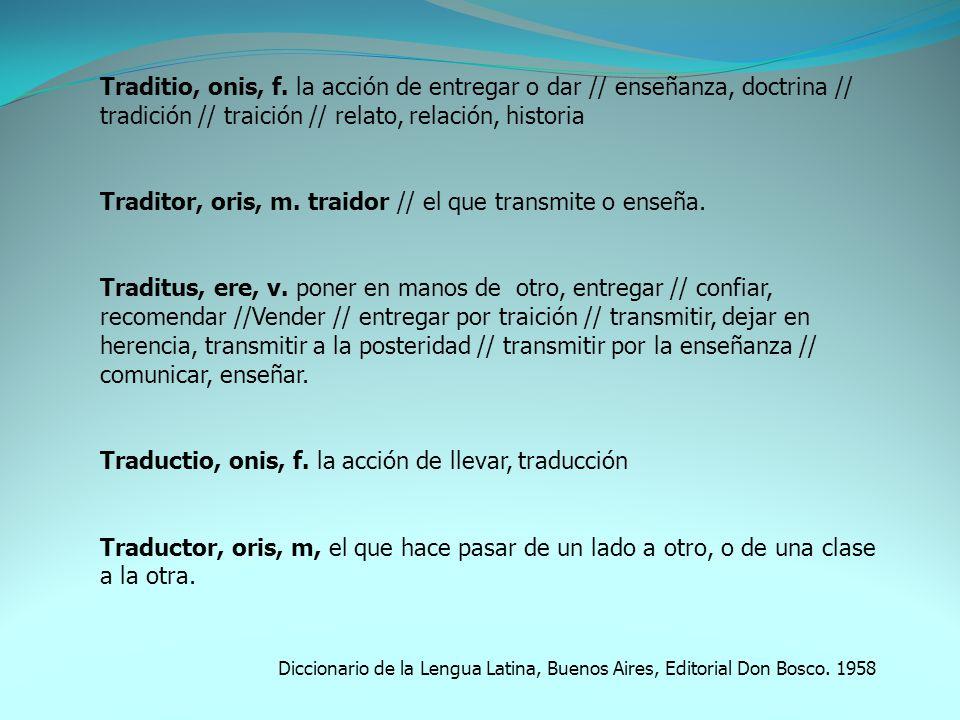 Traditio, onis, f.