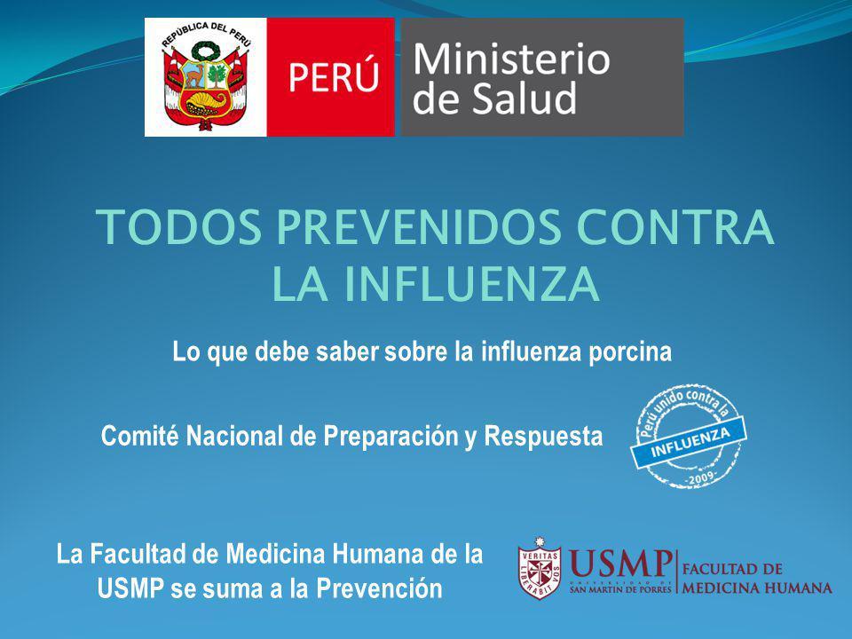 Comité Nacional de Preparación y Respuesta TODOS PREVENIDOS CONTRA LA INFLUENZA Lo que debe saber sobre la influenza porcina La Facultad de Medicina H
