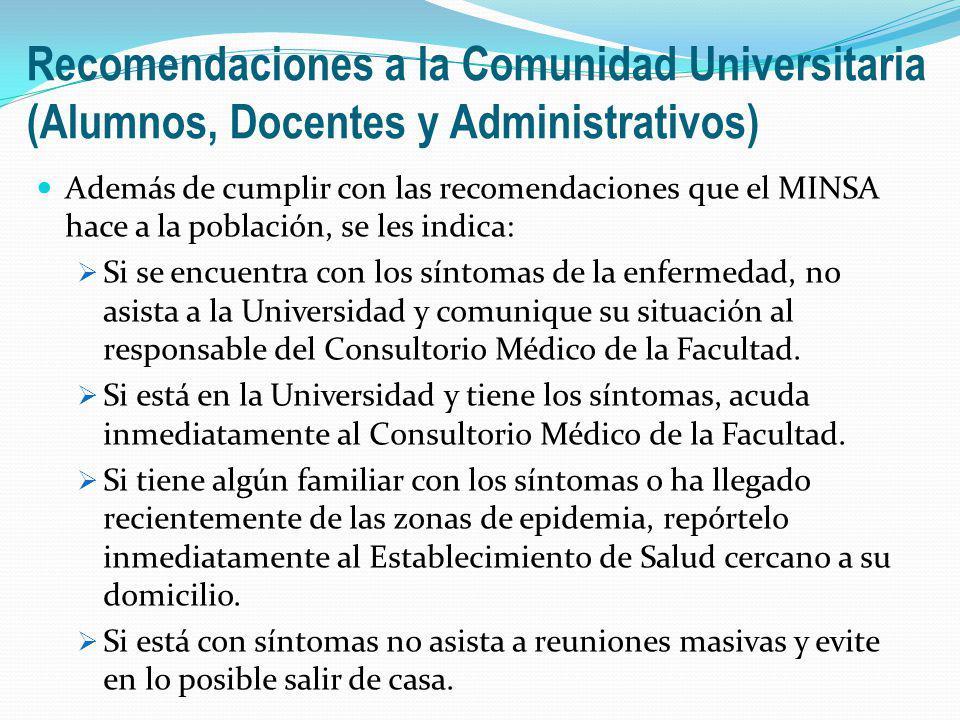 Además de cumplir con las recomendaciones que el MINSA hace a la población, se les indica: Si se encuentra con los síntomas de la enfermedad, no asist