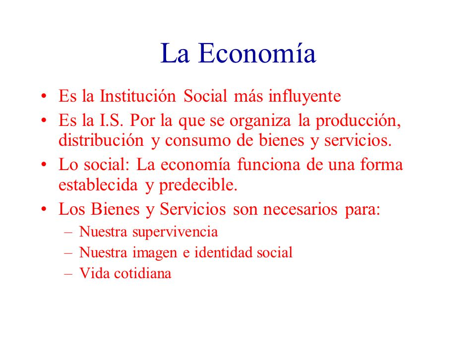 Es la Institución Social más influyente Es la I.S.