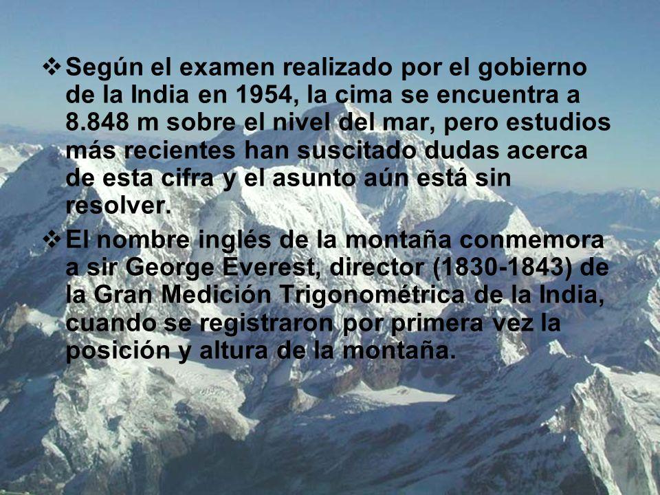 Según el examen realizado por el gobierno de la India en 1954, la cima se encuentra a 8.848 m sobre el nivel del mar, pero estudios más recientes han