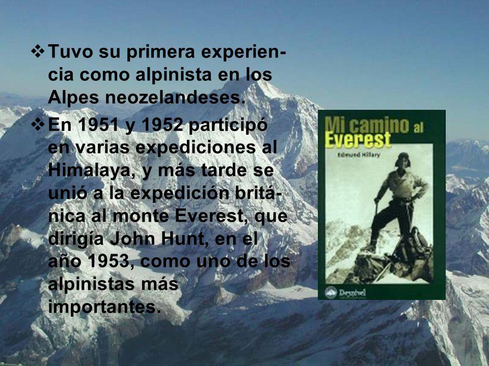 Tuvo su primera experien- cia como alpinista en los Alpes neozelandeses. En 1951 y 1952 participó en varias expediciones al Himalaya, y más tarde se u