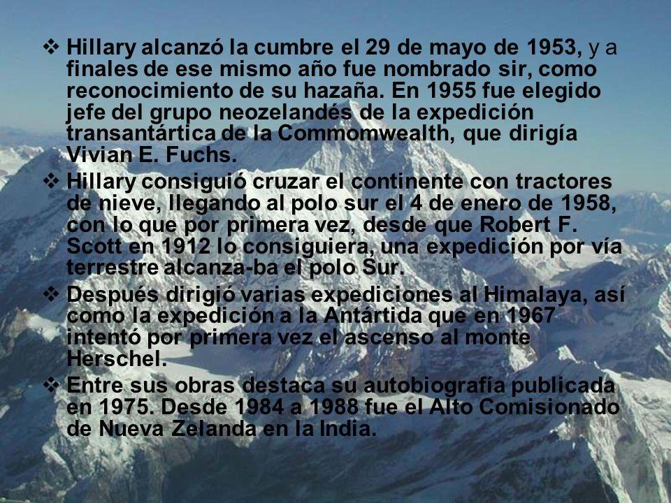 Hillary alcanzó la cumbre el 29 de mayo de 1953, y a finales de ese mismo año fue nombrado sir, como reconocimiento de su hazaña. En 1955 fue elegido