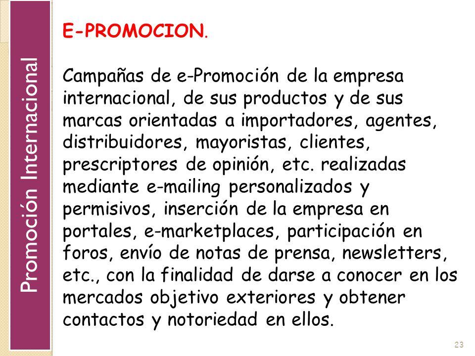 23 E-PROMOCION. Campañas de e-Promoción de la empresa internacional, de sus productos y de sus marcas orientadas a importadores, agentes, distribuidor