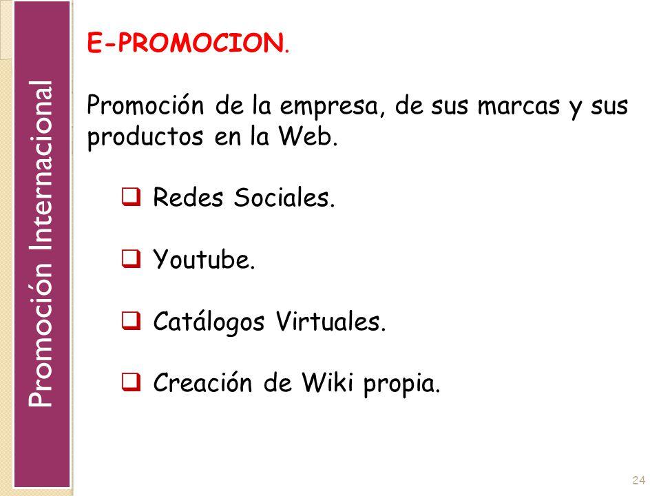 24 E-PROMOCION. Promoción de la empresa, de sus marcas y sus productos en la Web. Redes Sociales. Youtube. Catálogos Virtuales. Creación de Wiki propi