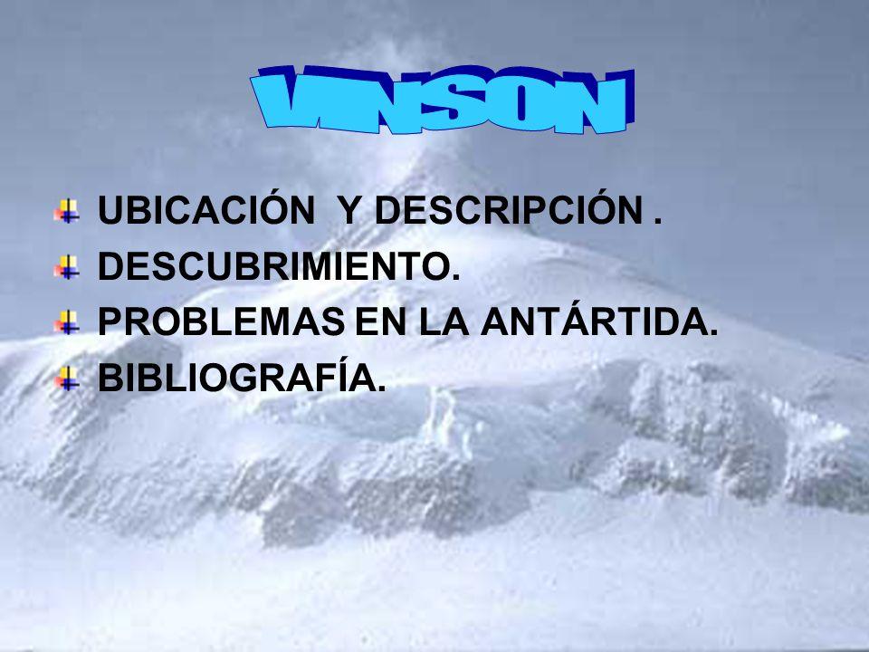 oEl macizo Vinson o Vison es parte de los Montes Ellsworth y el punto más elevado de la Antártida, con 5.139 m.