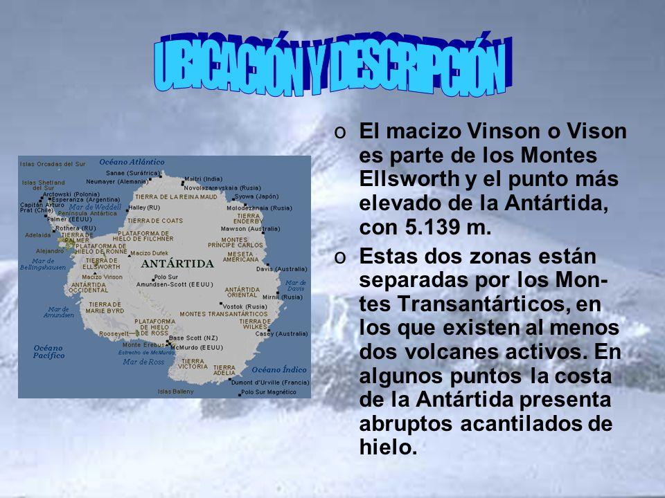 oEl macizo Vinson o Vison es parte de los Montes Ellsworth y el punto más elevado de la Antártida, con 5.139 m. oEstas dos zonas están separadas por l