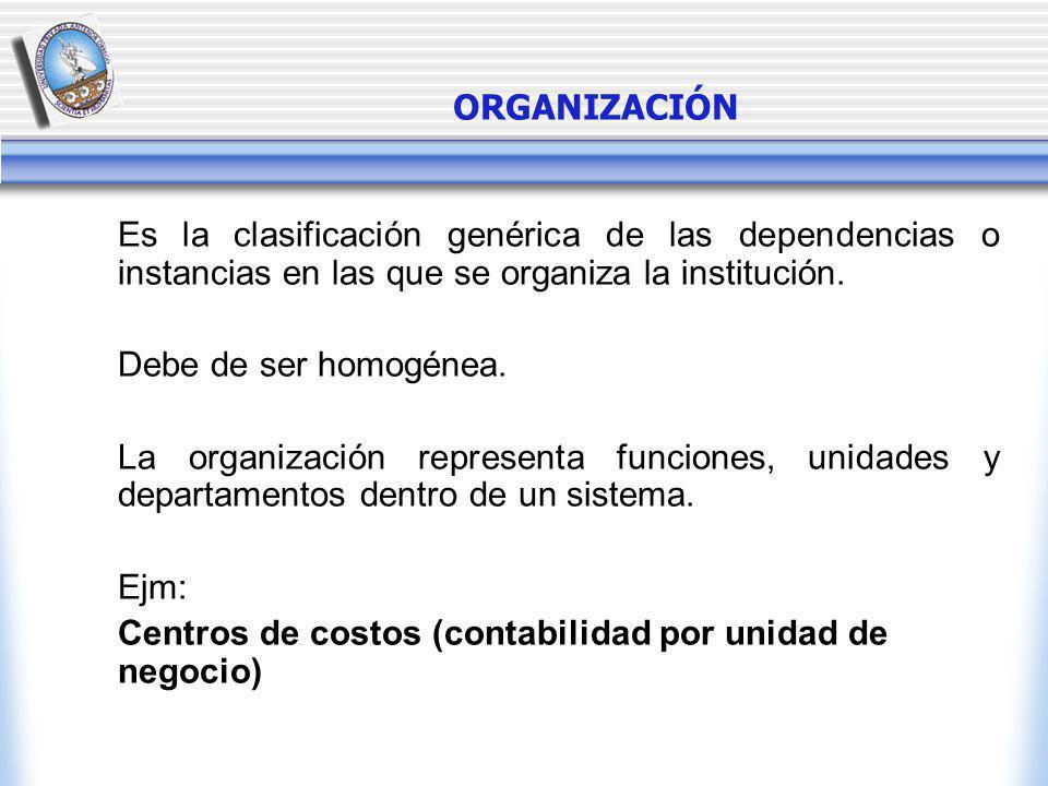 Es la clasificación genérica de las dependencias o instancias en las que se organiza la institución.