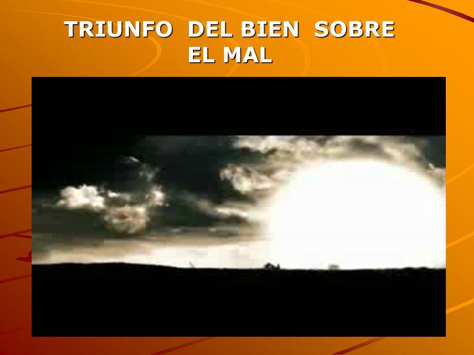 TRIUNFO DEL BIEN SOBRE EL MAL