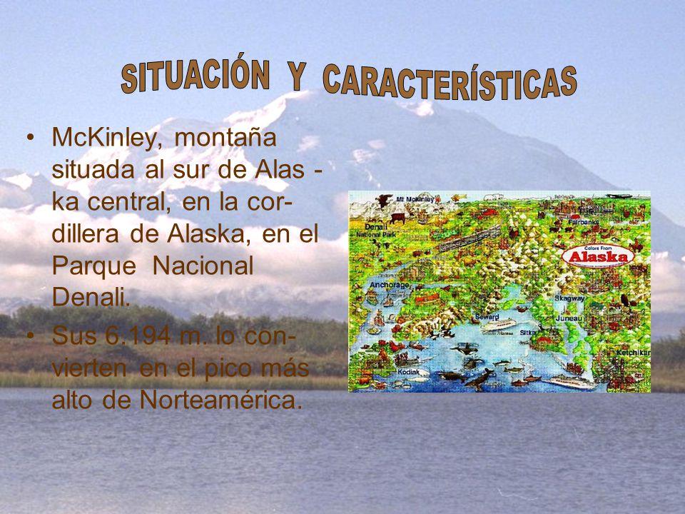 McKinley, montaña situada al sur de Alas - ka central, en la cor- dillera de Alaska, en el Parque Nacional Denali. Sus 6.194 m. lo con- vierten en el