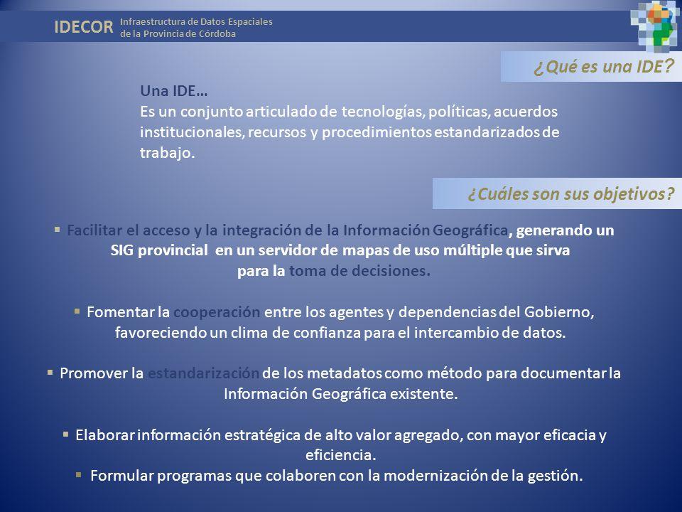 Infraestructura de Datos Espaciales de la Provincia de Córdoba PROYECTO IDECOR JORNADA DE SENSIBILIZACIÓN SOBRE IDE INFRAESTRUCTURA DE DATOS ESPACIALES