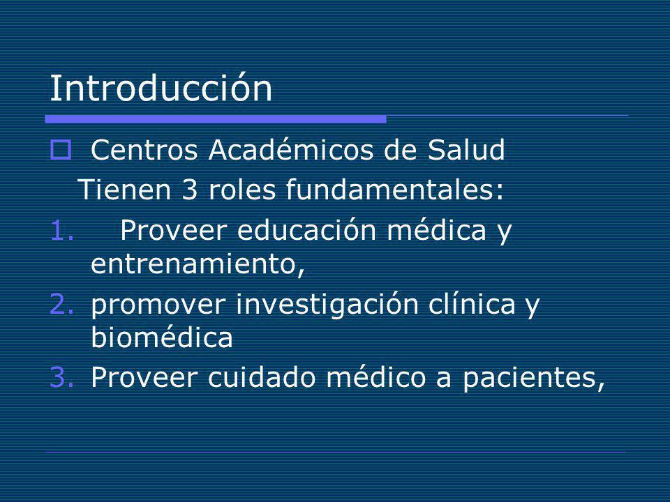 Introducción Centros Académicos de Salud Tienen 3 roles fundamentales: 1.