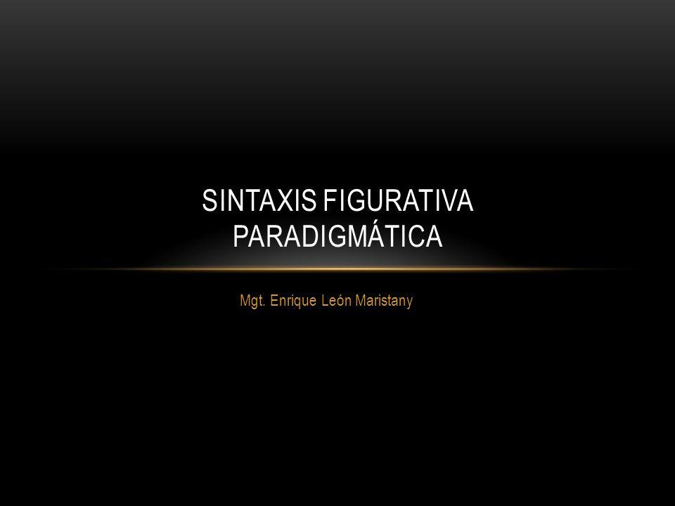 PARADIGMÁTICA Se habla de paradigmática cuando hay referencia a un modelo o estructura teórica que explica a un conjunto de elementos, que tienen entre sí algo en común.