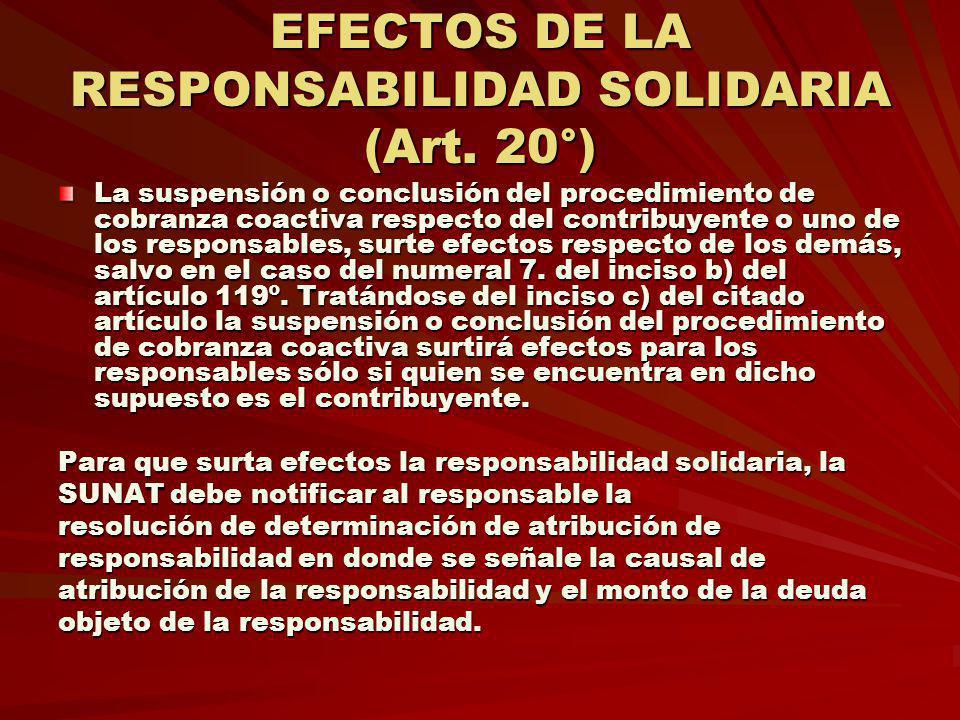EFECTOS DE LA RESPONSABILIDAD SOLIDARIA (Art. 20°) La suspensión o conclusión del procedimiento de cobranza coactiva respecto del contribuyente o uno