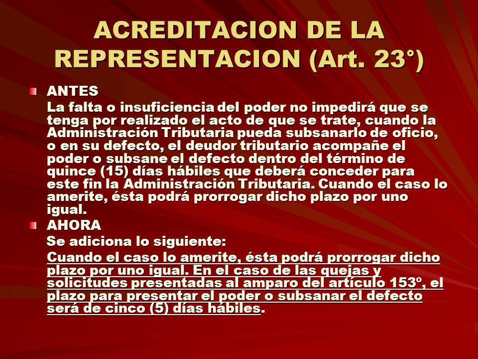 ACREDITACION DE LA REPRESENTACION (Art. 23°) ANTES La falta o insuficiencia del poder no impedirá que se tenga por realizado el acto de que se trate,