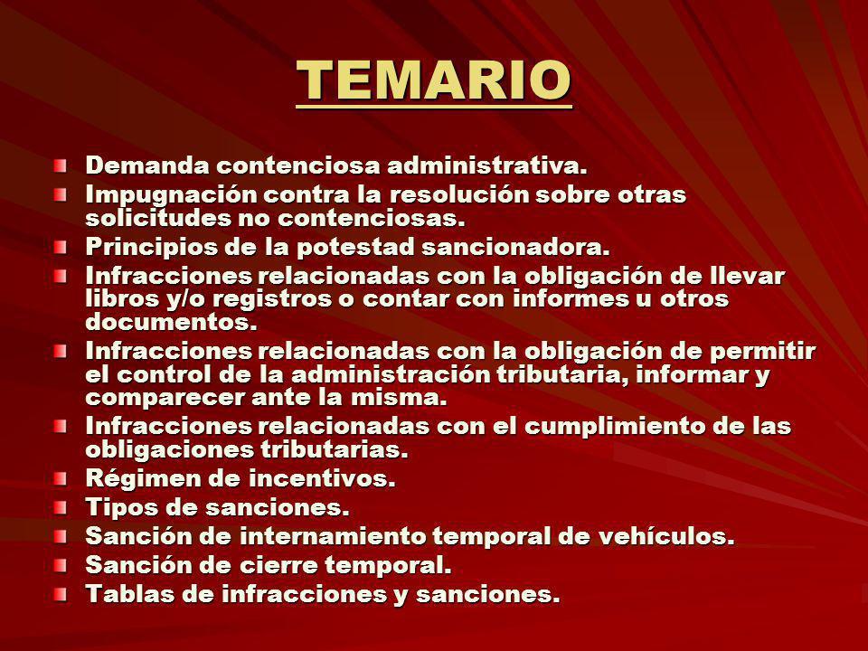 TEMARIO Demanda contenciosa administrativa. Impugnación contra la resolución sobre otras solicitudes no contenciosas. Principios de la potestad sancio