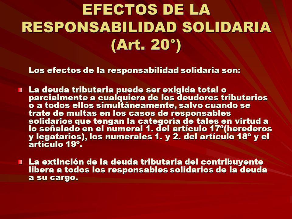 EFECTOS DE LA RESPONSABILIDAD SOLIDARIA (Art. 20°) Los efectos de la responsabilidad solidaria son: Los efectos de la responsabilidad solidaria son: L