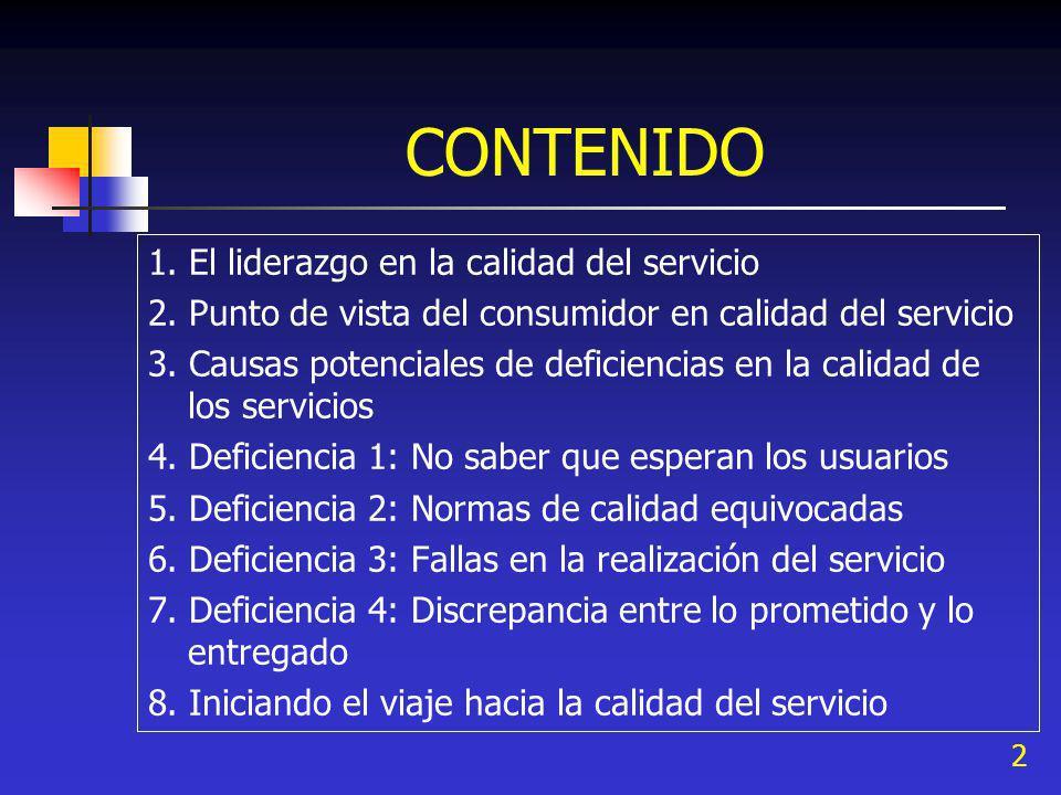 2 CONTENIDO 1. El liderazgo en la calidad del servicio 2. Punto de vista del consumidor en calidad del servicio 3. Causas potenciales de deficiencias