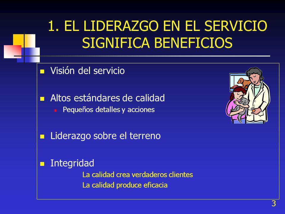3 1. EL LIDERAZGO EN EL SERVICIO SIGNIFICA BENEFICIOS Visión del servicio Altos estándares de calidad Pequeños detalles y acciones Liderazgo sobre el