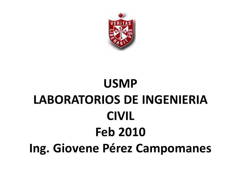 USMP LABORATORIOS DE INGENIERIA CIVIL Feb 2010 Ing. Giovene Pérez Campomanes