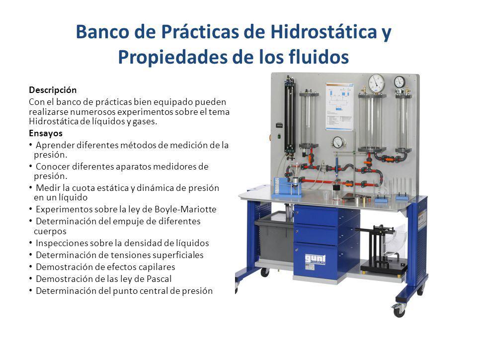 Banco de Prácticas de Hidrostática y Propiedades de los fluidos Descripción Con el banco de prácticas bien equipado pueden realizarse numerosos experi