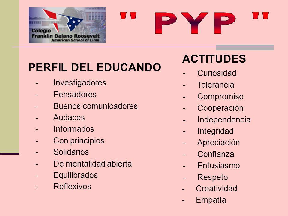 PERFIL DEL EDUCANDO - Investigadores -Pensadores -Buenos comunicadores -Audaces -Informados -Con principios - Solidarios -De mentalidad abierta -Equil