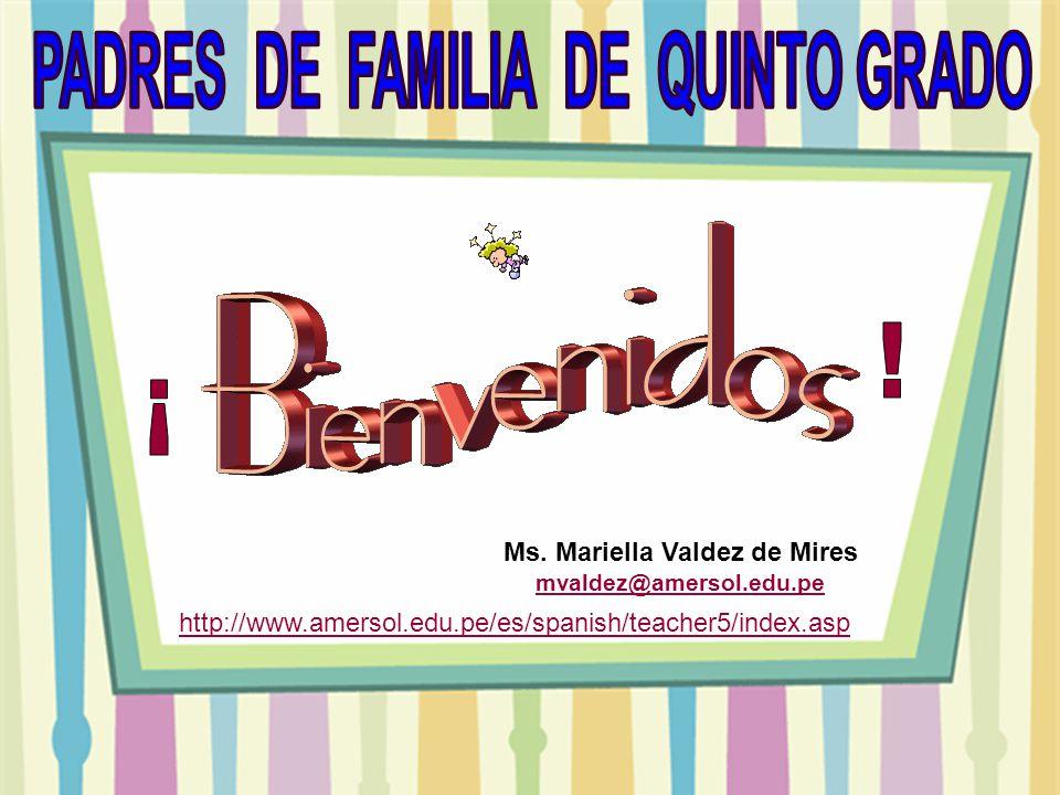 Ms. Mariella Valdez de Mires mvaldez@amersol.edu.pe mvaldez@amersol.edu.pe http://www.amersol.edu.pe/es/spanish/teacher5/index.asp
