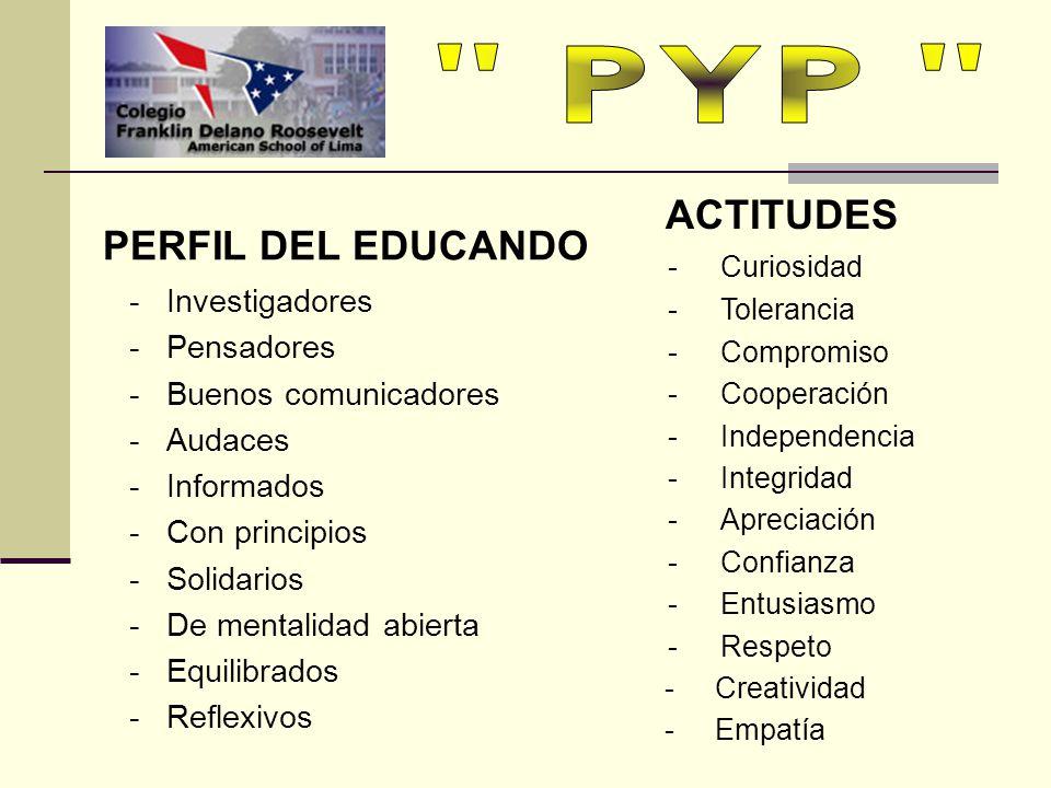 PERFIL DEL EDUCANDO - Investigadores - Pensadores - Buenos comunicadores - Audaces - Informados - Con principios - Solidarios - De mentalidad abierta