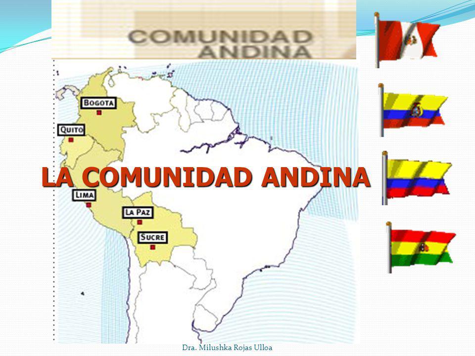 Dra. Milushka Rojas Ulloa LA COMUNIDAD ANDINA