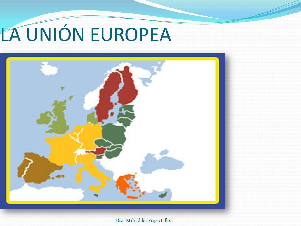 Dra. Milushka Rojas Ulloa LA UNIÓN EUROPEA