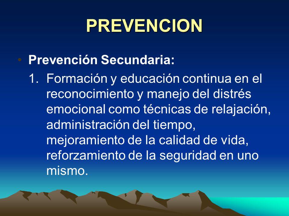 PREVENCION Prevención Primaria: Control o manejo de los de los factores desencadenantes a través de: - Rediseñar los puestos de trabajo (las consultas
