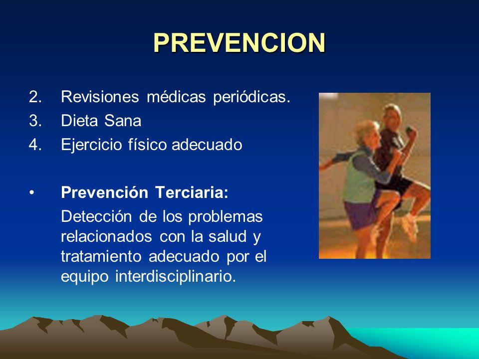 PREVENCION Prevención Secundaria: 1. Formación y educación continua en el reconocimiento y manejo del distrés emocional como técnicas de relajación, a