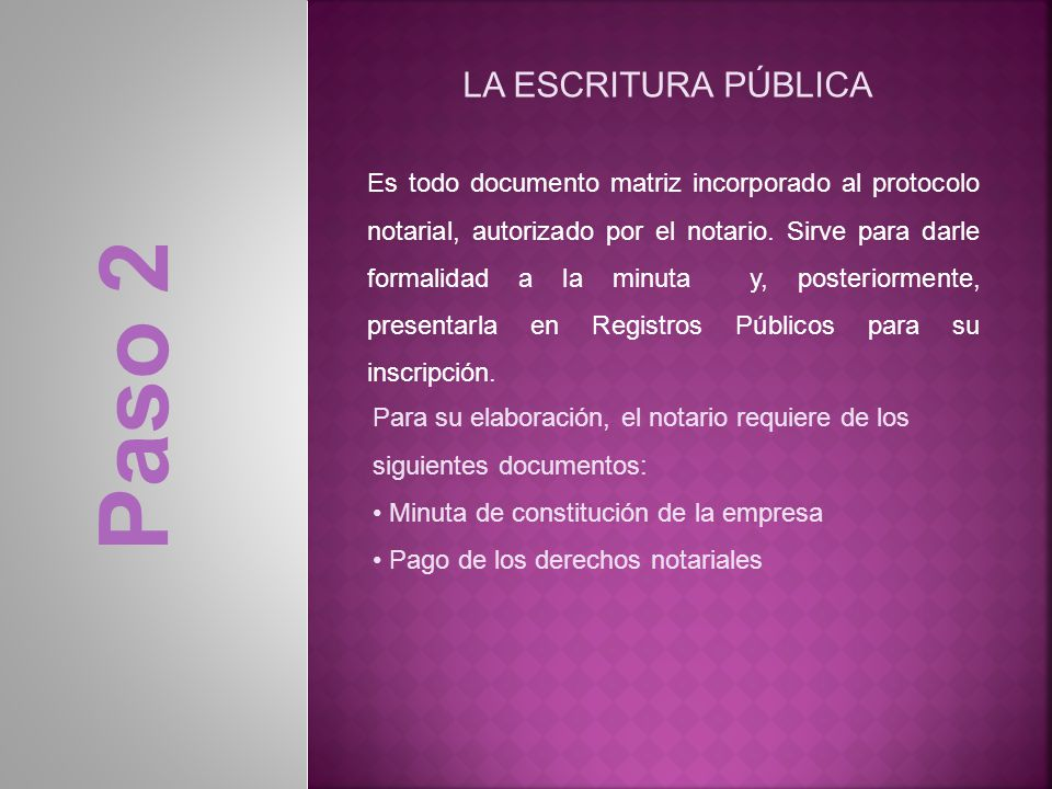 Es todo documento matriz incorporado al protocolo notarial, autorizado por el notario. Sirve para darle formalidad a la minuta y, posteriormente, pres