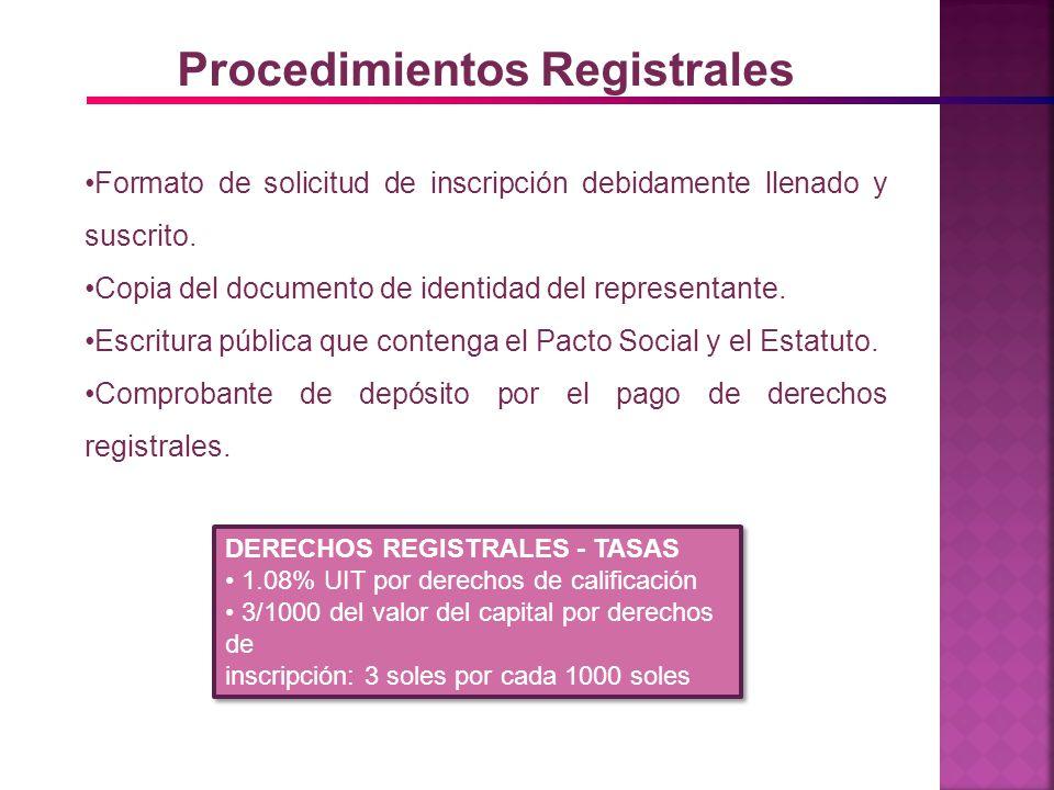 Procedimientos Registrales Formato de solicitud de inscripción debidamente llenado y suscrito. Copia del documento de identidad del representante. Esc