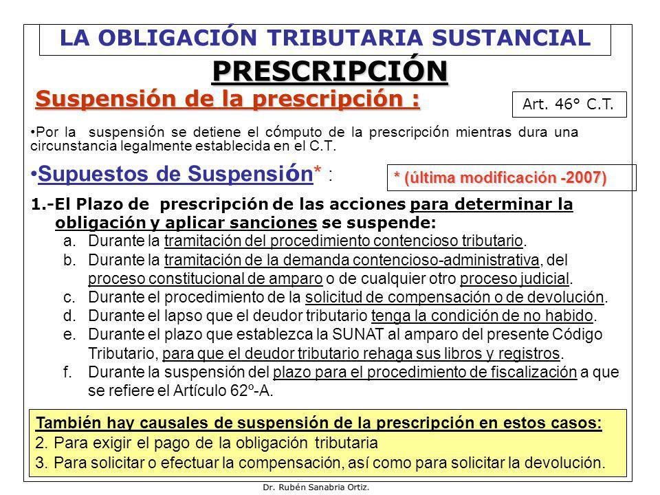 27/34 Por la suspensi ó n se detiene el c ó mputo de la prescripci ó n mientras dura una circunstancia legalmente establecida en el C.T. Supuestos de