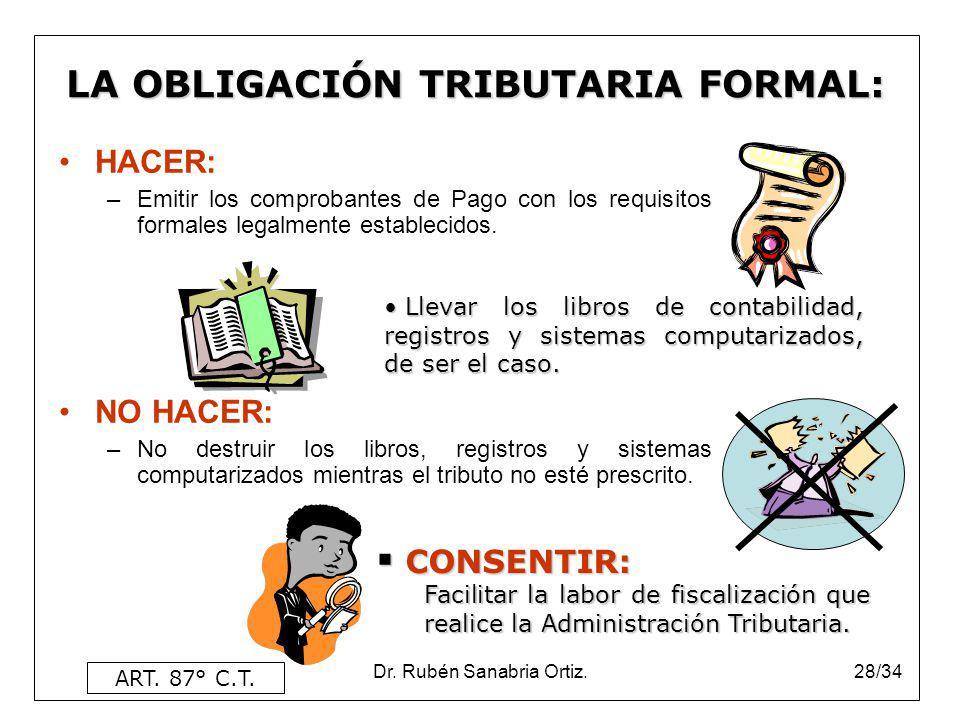28/34 HACER: –Emitir los comprobantes de Pago con los requisitos formales legalmente establecidos. NO HACER: –No destruir los libros, registros y sist