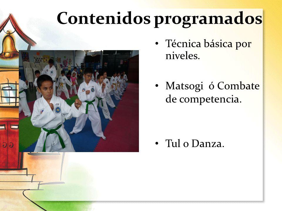 Contenidos programados Técnica básica por niveles. Matsogi ó Combate de competencia. Tul o Danza.