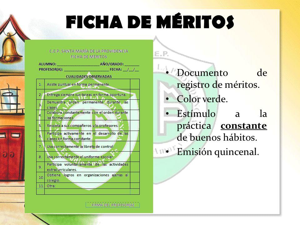Documento de registro de méritos. Color verde. Estímulo a la práctica constante de buenos hábitos. Emisión quincenal. FICHA DE MÉRITOS