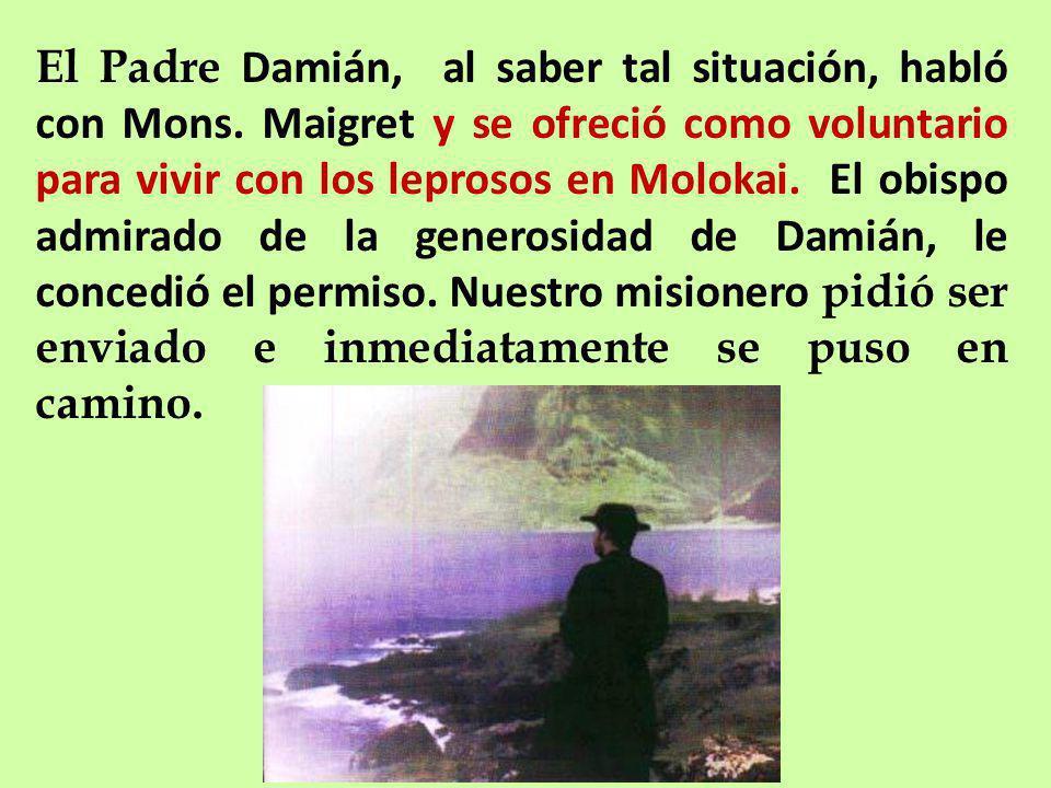 El Padre Damián, al saber tal situación, habló con Mons.