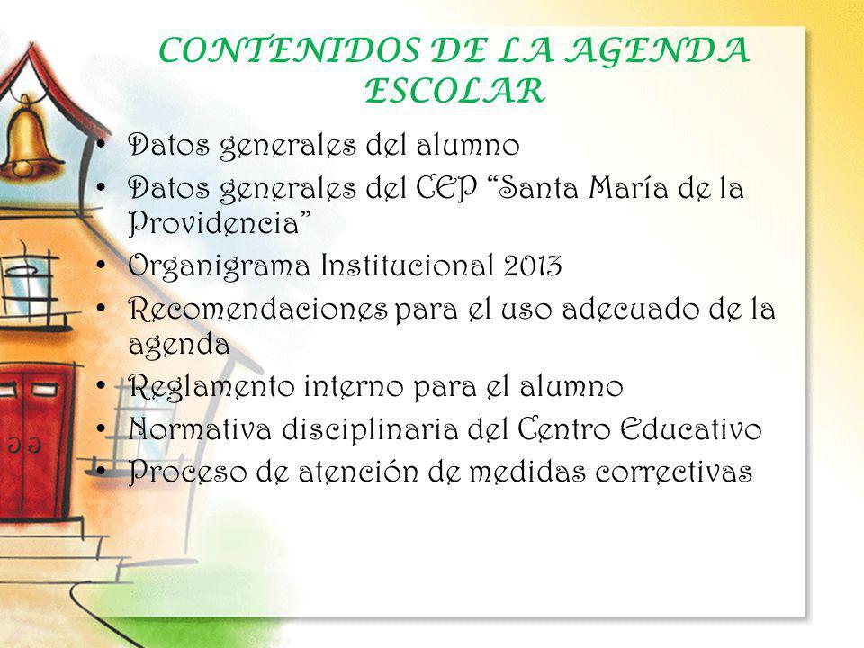 CONTENIDOS DE LA AGENDA ESCOLAR Datos generales del alumno Datos generales del CEP Santa María de la Providencia Organigrama Institucional 2013 Recome