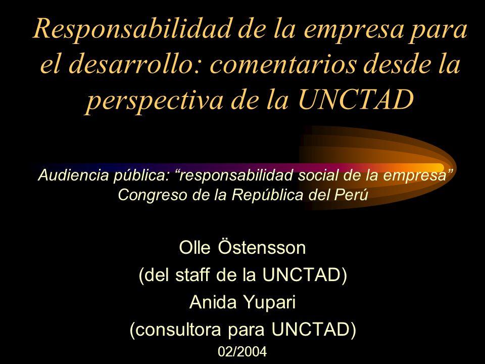 Responsabilidad de la empresa para el desarrollo: comentarios desde la perspectiva de la UNCTAD Audiencia pública: responsabilidad social de la empres