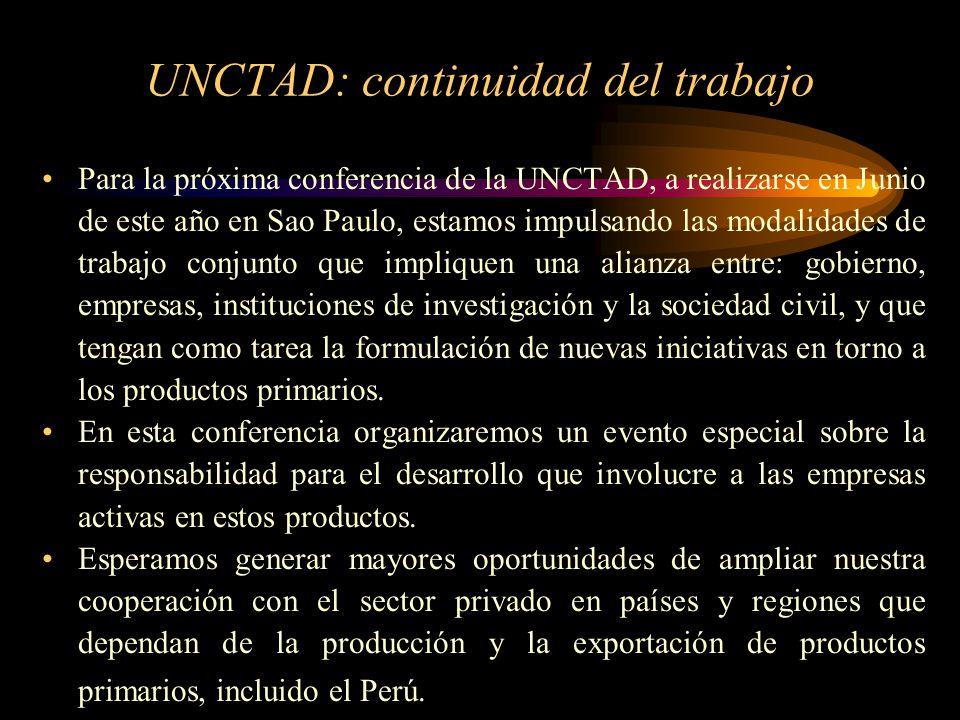 UNCTAD: continuidad del trabajo Para la próxima conferencia de la UNCTAD, a realizarse en Junio de este año en Sao Paulo, estamos impulsando las modal