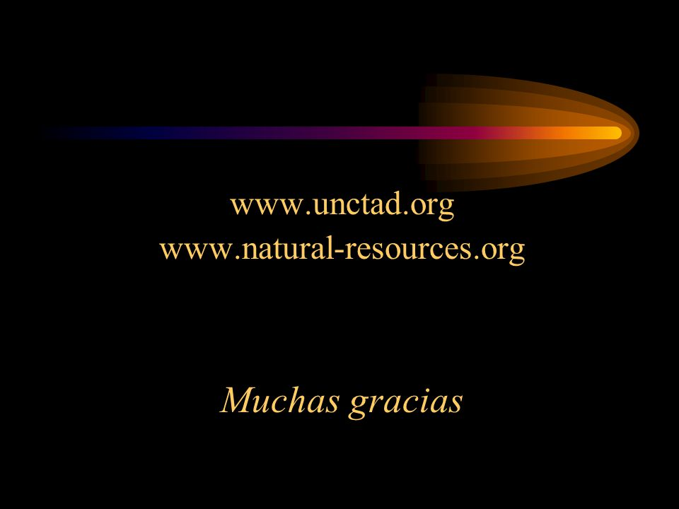 www.unctad.org www.natural-resources.org Muchas gracias