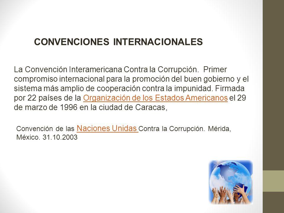 La Convención Interamericana Contra la Corrupción. Primer compromiso internacional para la promoción del buen gobierno y el sistema más amplio de coop
