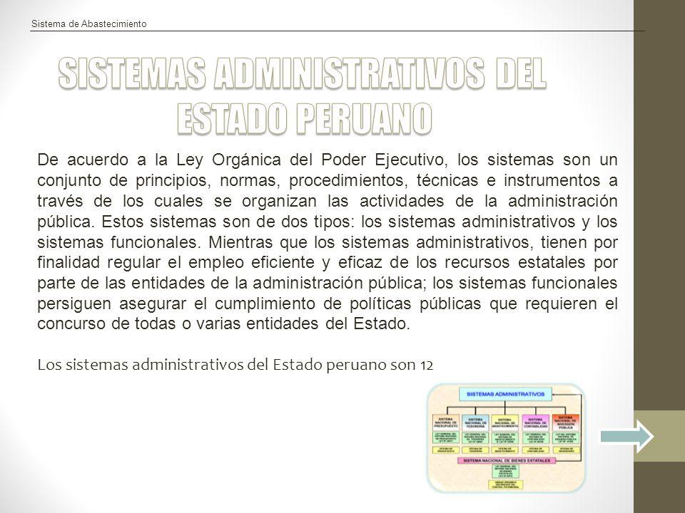 Sistema de Abastecimiento De acuerdo a la Ley Orgánica del Poder Ejecutivo, los sistemas son un conjunto de principios, normas, procedimientos, técnic