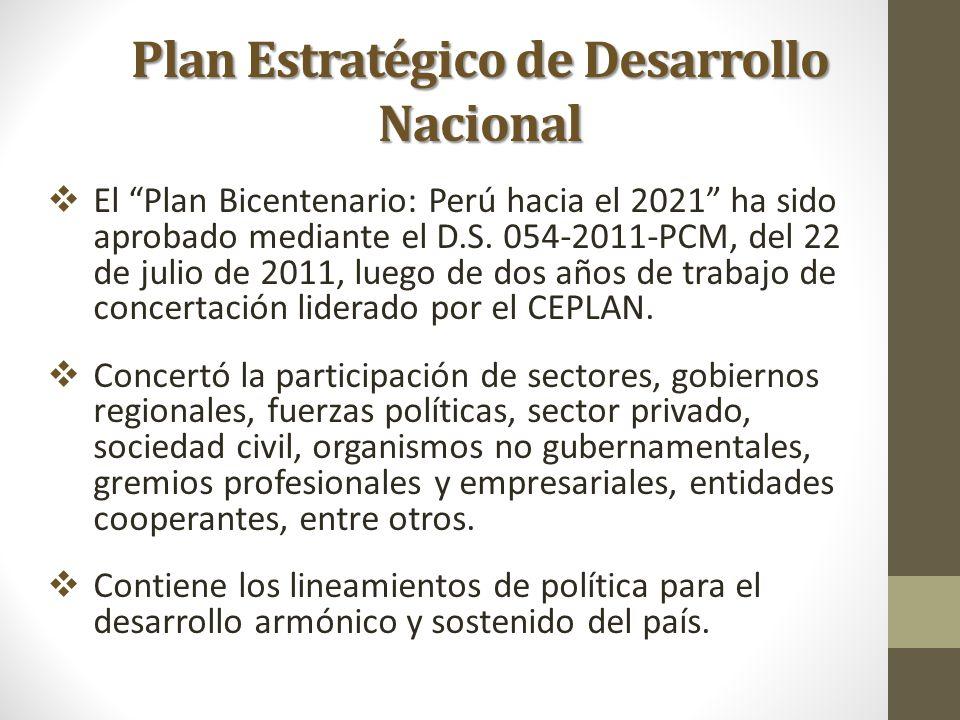 Plan Estratégico de Desarrollo Nacional El Plan Bicentenario: Perú hacia el 2021 ha sido aprobado mediante el D.S. 054-2011-PCM, del 22 de julio de 20