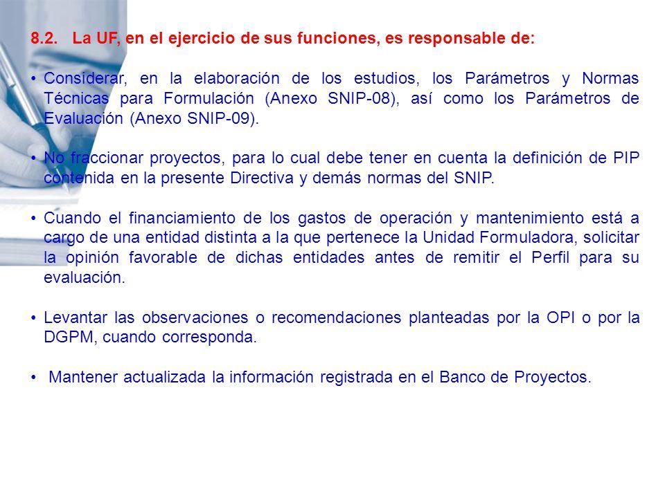 8.2. La UF, en el ejercicio de sus funciones, es responsable de: Considerar, en la elaboración de los estudios, los Parámetros y Normas Técnicas para