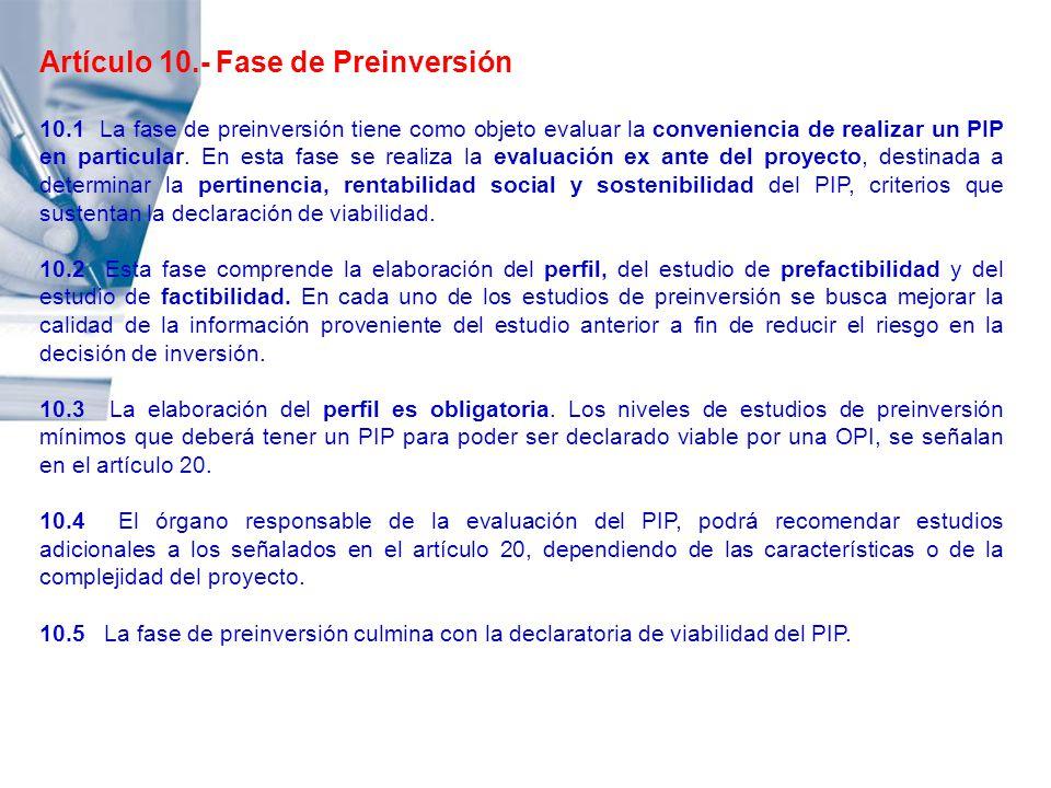 Artículo 10.- Fase de Preinversión 10.1 La fase de preinversión tiene como objeto evaluar la conveniencia de realizar un PIP en particular. En esta fa