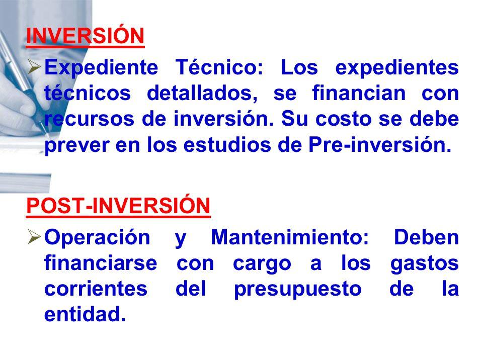 INVERSIÓN Expediente Técnico: Los expedientes técnicos detallados, se financian con recursos de inversión. Su costo se debe prever en los estudios de